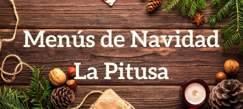 Menús de Navidad en La Pitusa